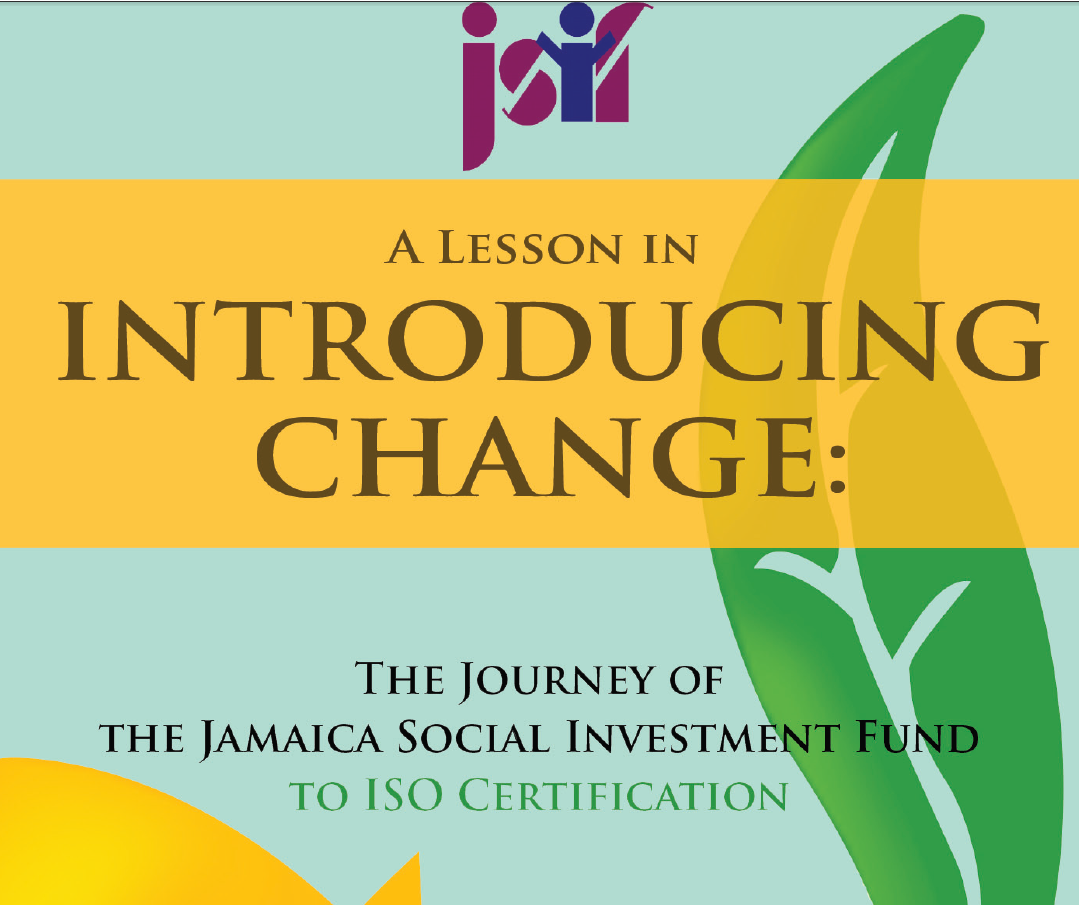 Please click here to learn more about the Jamaica Social Investment Fund's journey to ISO certification.